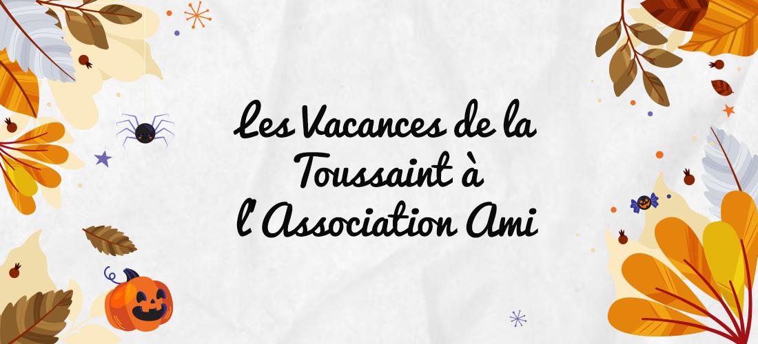 Les vacances de la Toussaint à l'Association AMI