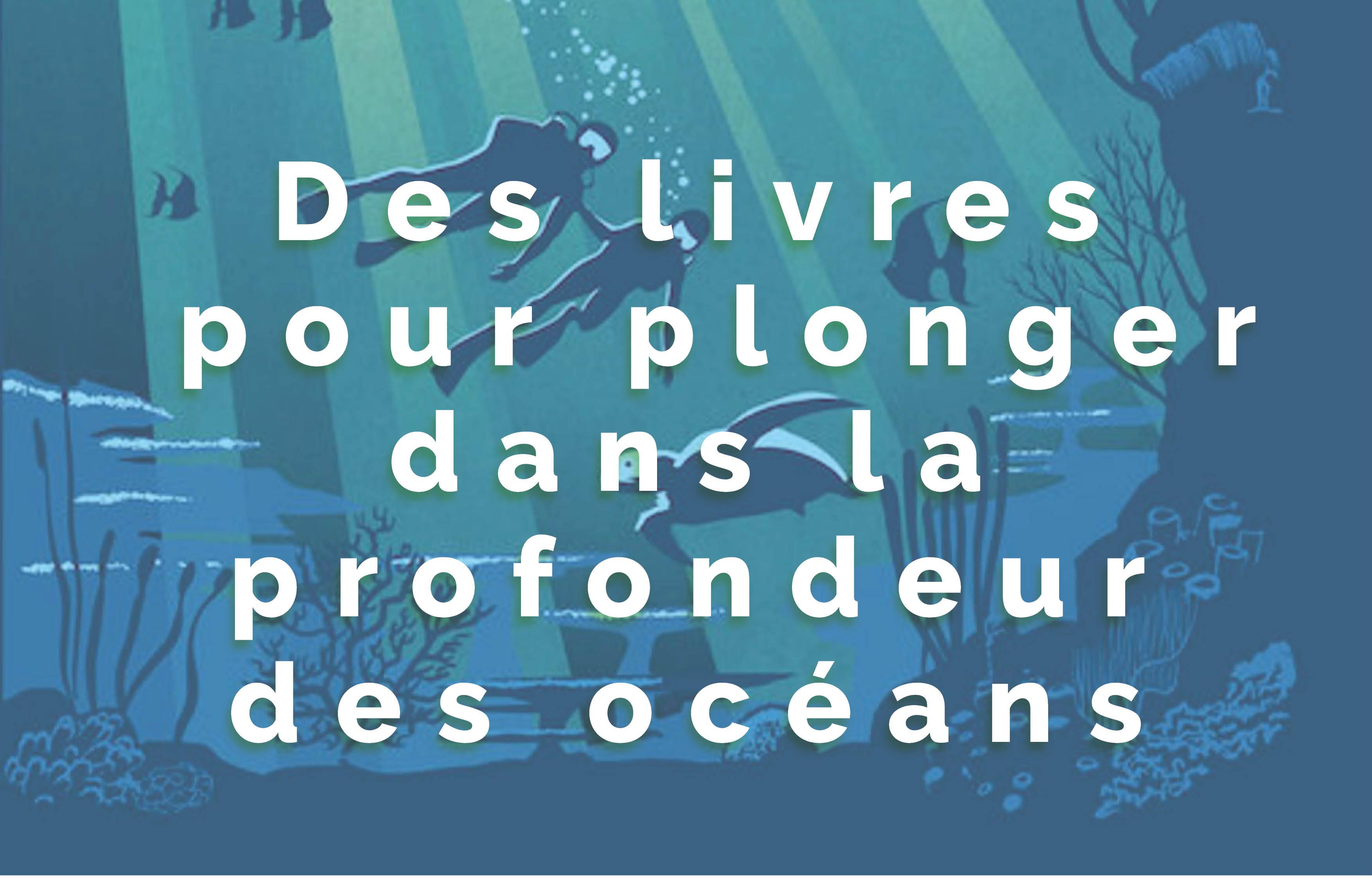 Atelier Lecture : Des livres pour plonger dans les profondeurs de l'océan