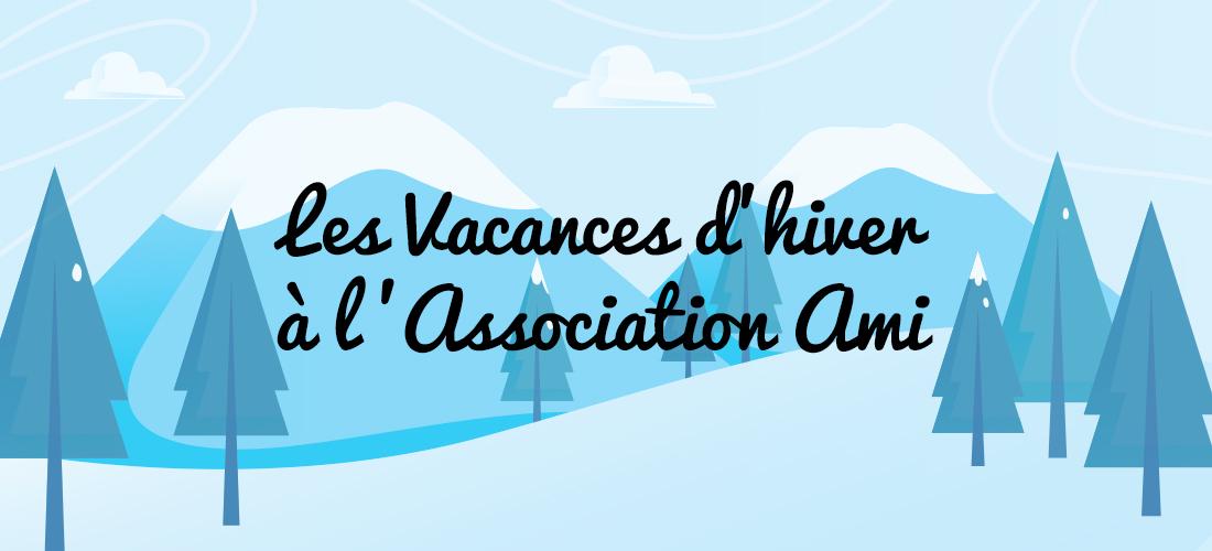 Les Vacances d'hiver à l'Association AMI