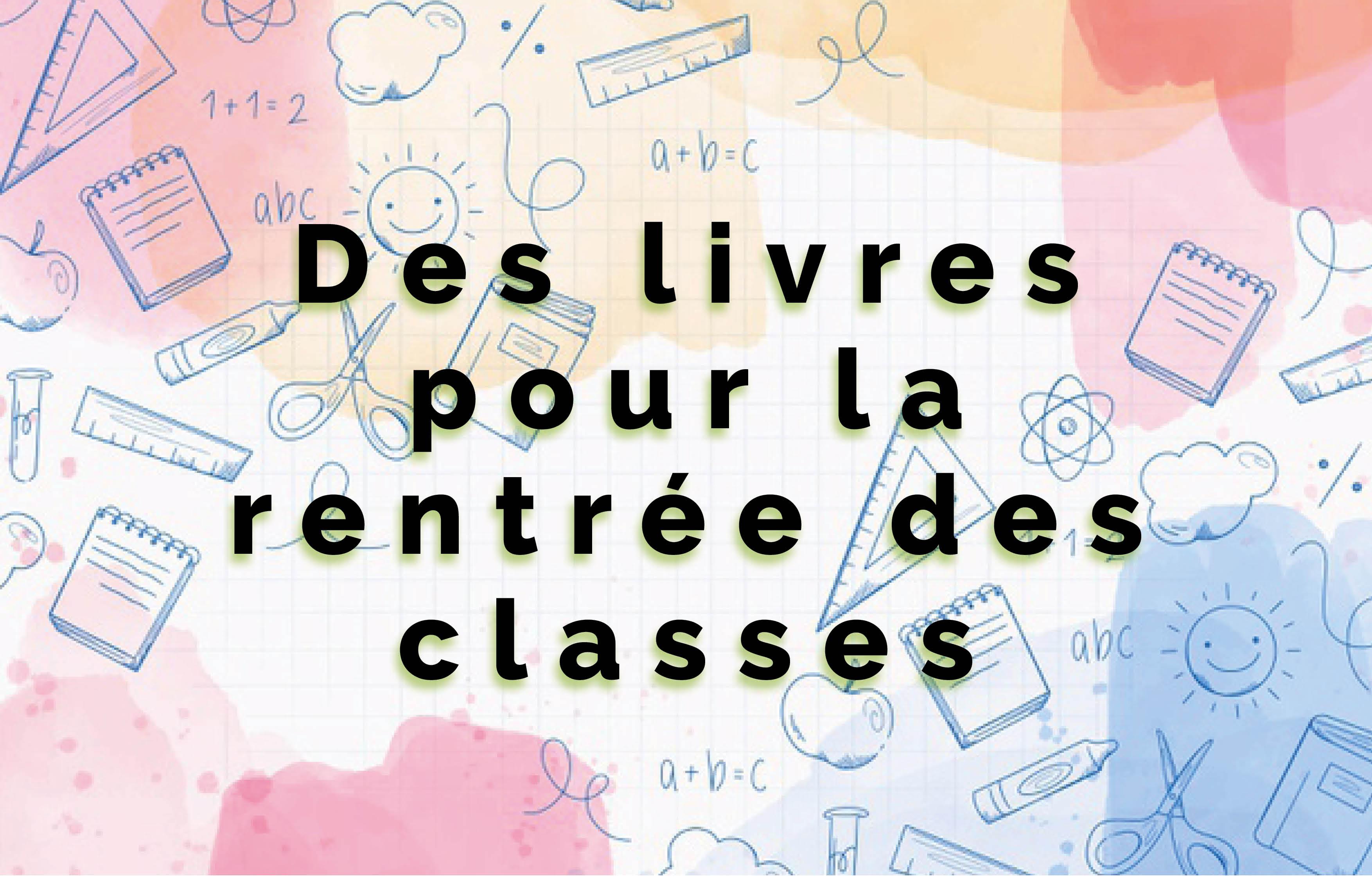 Atelier Lecture : Des livres pour la rentrée des classes